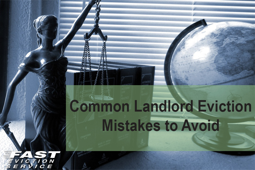 Common Landlord Eviction Mistakes to Avoid - Fast Evict