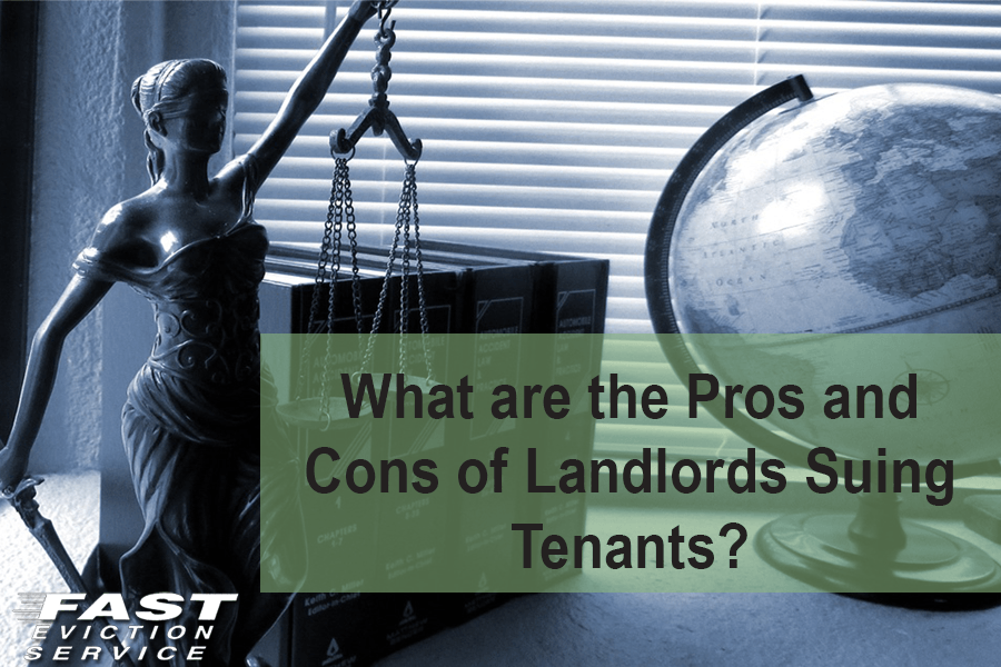 Pros and Cons of Landlords Suing Tenants