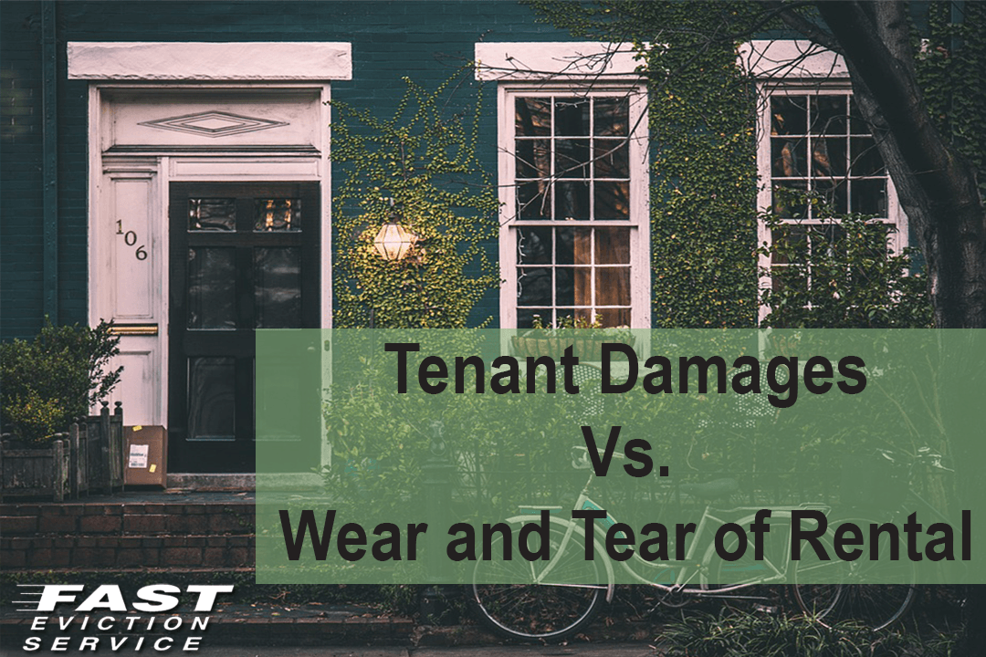 Tenant Damages Vs Wear And Tear Of Rental Fast Evict