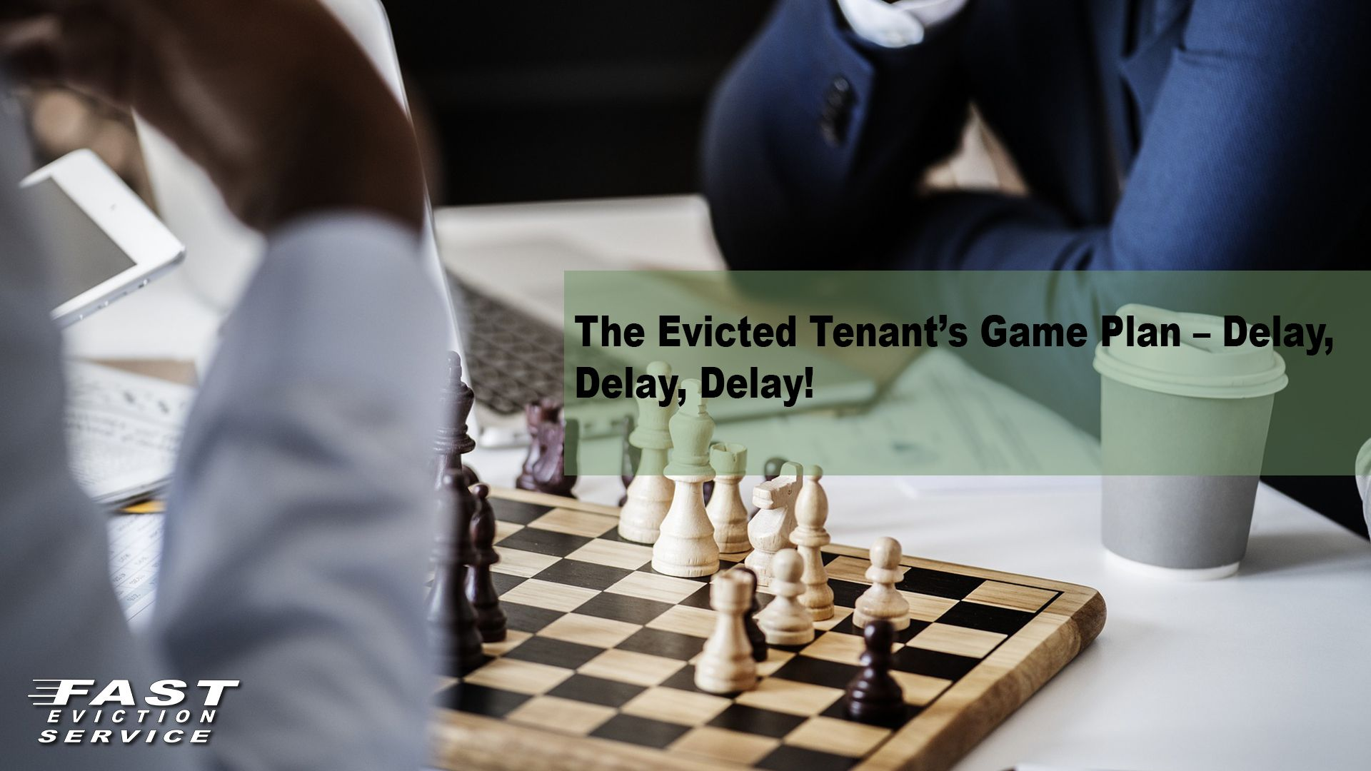 The Evicted Tenant's Game Plan - Delay, Delay, Delay! - Fast Evict