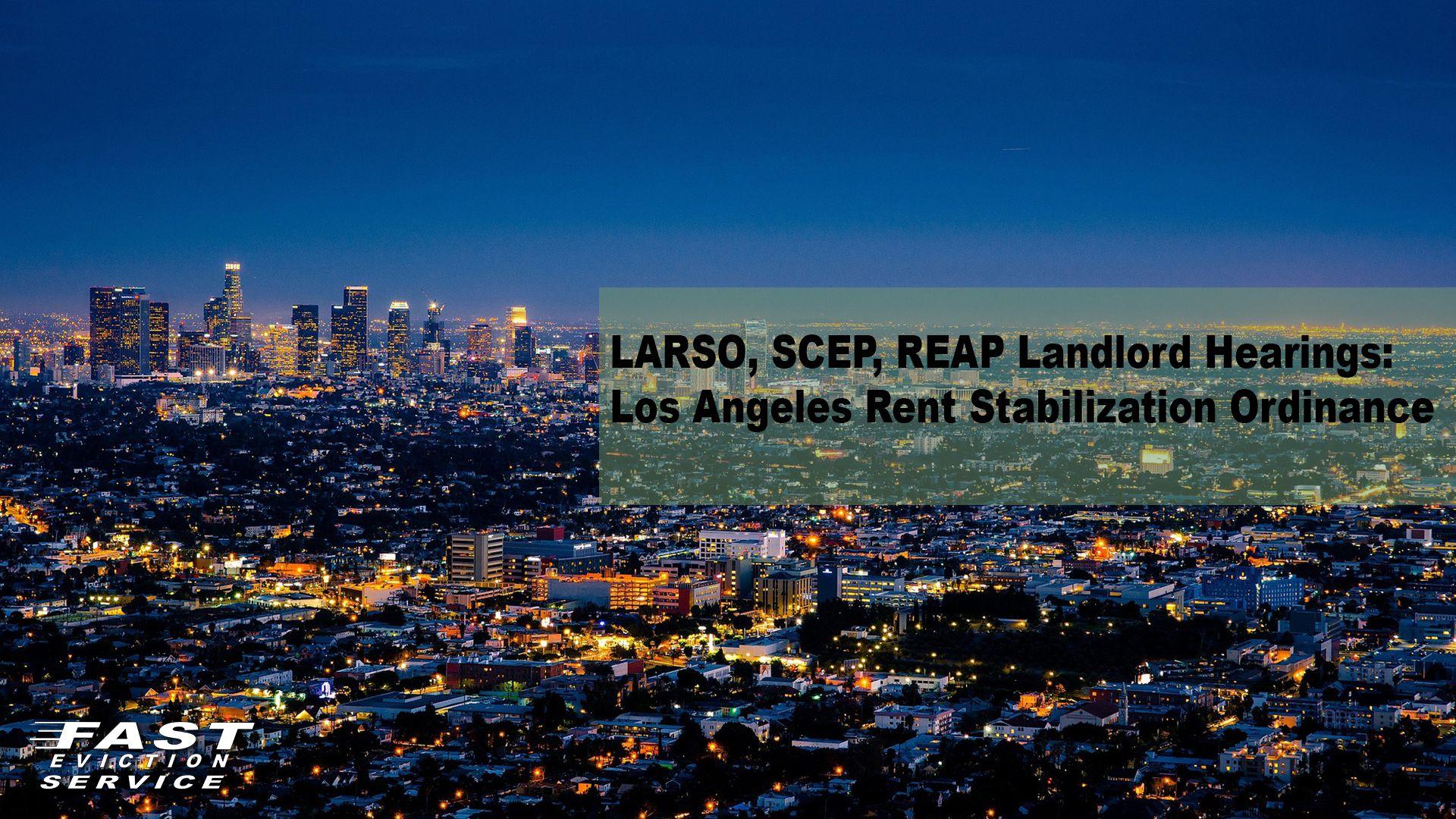 LARSO, SCEP, REAP Landlord Hearings: Los Angeles Rent
