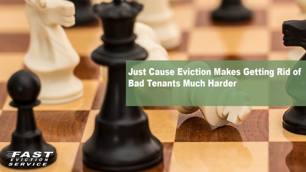 Just Cause Eviction Makes Getting Rid of Bad Tenants Harder