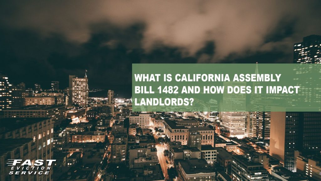 What is California Assembly Bill 1482 and How Does it Impact Landlords?
