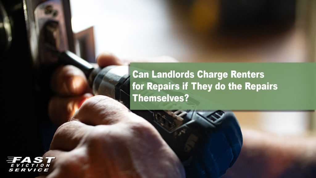 Can Landlords Charge Renters for Repairs if They Do the Repairs Themselves?