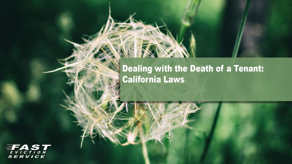 Dealing with the death of a tenant: California Laws
