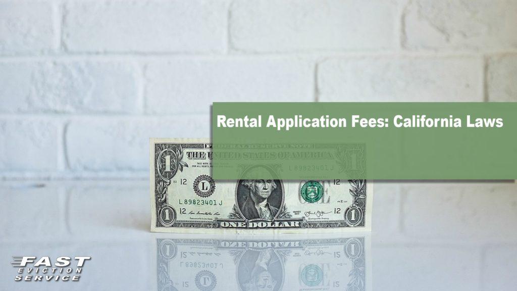 Rental application fees: California laws
