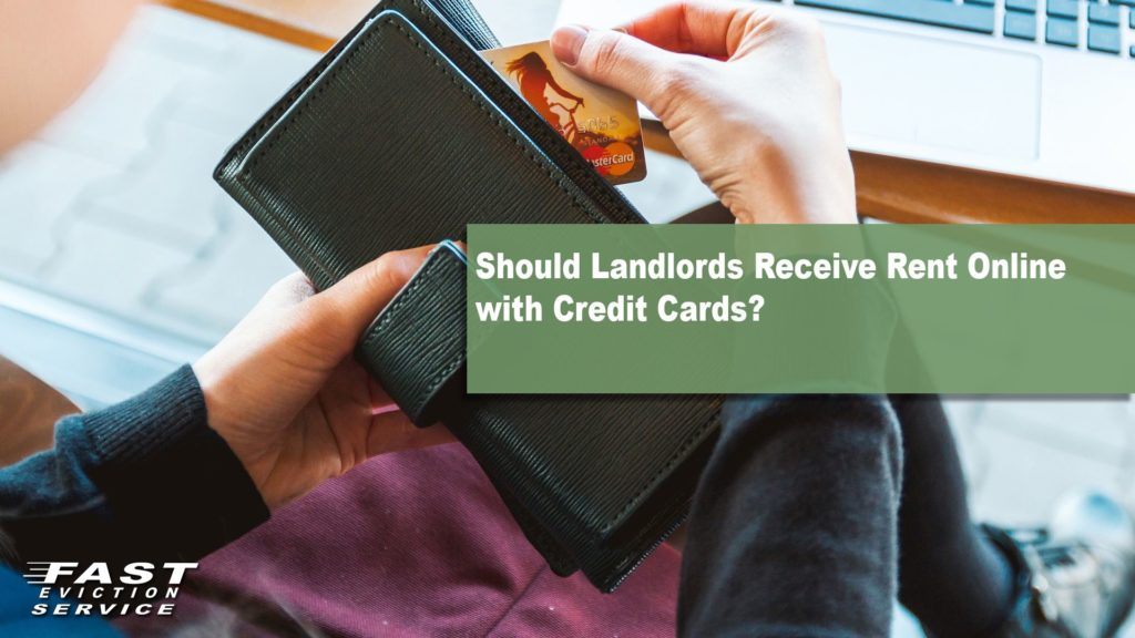 Should Landlords Receive Rent Online With Credit Cards