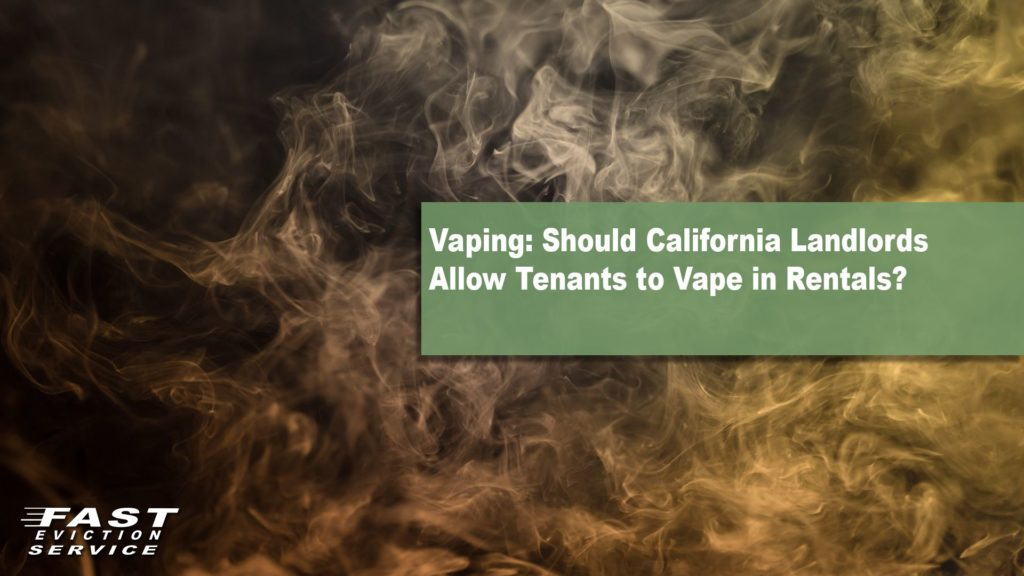 Vaping: Should California Landlords Allow Tenants to Vape in Rentals?