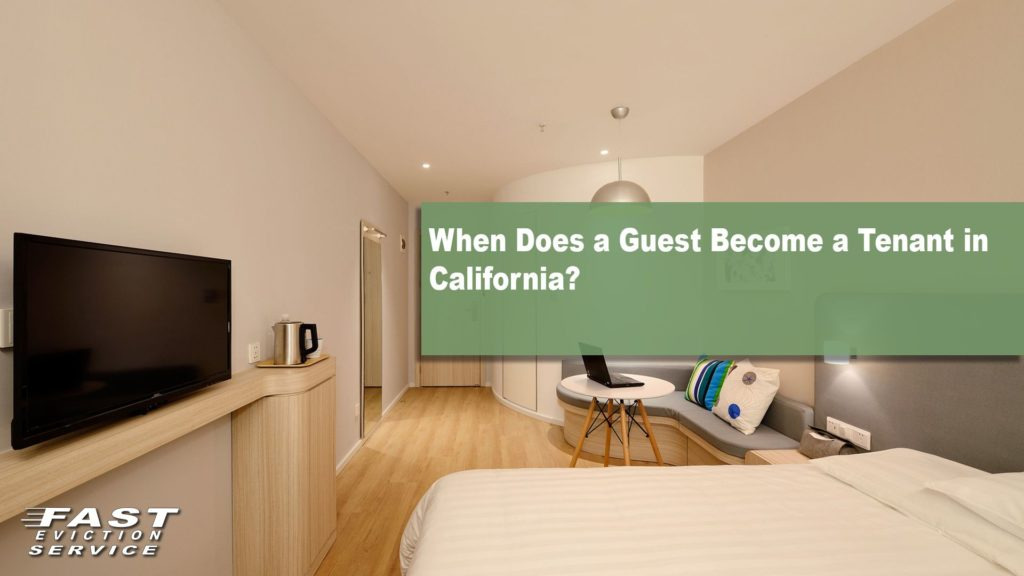 When Does a Guest Become a Tenant in California
