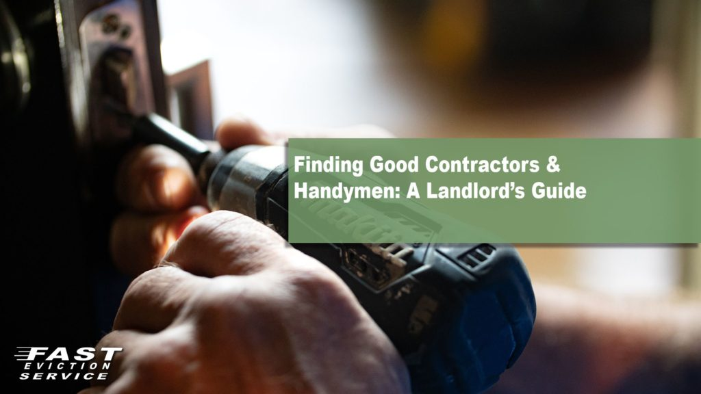 Finding good contractors and handymen, a landlord's guide.