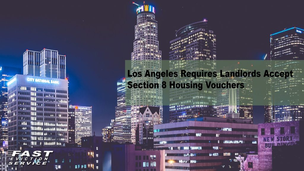Los Angeles is now required to accept Section 8 vouchers
